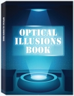 Optical Illusions Book: Make Your Own Optical Illusions, A Cool Drawing Book for Adults and Kids, Optical Illusion Books Cover Image