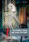 Dominoes: Level 3: 1,000-Word Vocabulary the Faithful Ghost & Other Tall Tales Cover Image