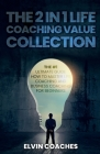 The 2 in 1 Life Coaching Value Collection: The #1 Ultimate Guide How to master Life Coaching and Business Coaching for Beginners Cover Image