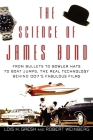 The Science of James Bond: From Bullets to Bowler Hats to Boat Jumps, the Real Technology Behind 007's Fabulous Films Cover Image