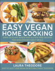 Easy Vegan Home Cooking: Over 125 Plant-Based and Gluten-Free Recipes for Wholesome Family Meals Cover Image