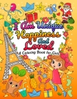 I Am Unique, Happiness and Loved: A Coloring Book for Girls: A Kid's Coloring Book with Uplifting and Positive Affirmations for Ages 3-10 Cover Image