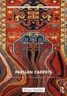 Persian Carpets: The Nation as a Transnational Commodity (Routledge Series for Creative Teaching and Learning in Anthr) Cover Image