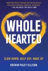 Wholehearted: Slow Down, Help Out, Wake Up Cover Image