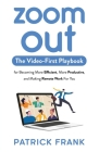 Zoom Out: The Video-First Playbook for Becoming More Efficient, More Productive, and Making Remote Work for You Cover Image