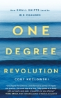 One Degree Revolution: How Small Shifts Lead to Big Changes Cover Image