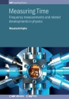 Measuring Time: Frequency measurements and related developments in physics Cover Image