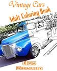Vintage Cars Adult Coloring book: Car Coloring Book, Design Coloring (Volume 2) Cover Image