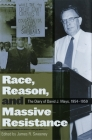 Race, Reason, and Massive Resistance: The Diary of David J. Mays, 1954-1959 (Politics and Culture in the Twentieth-Century South) Cover Image