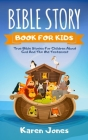 Bible Story Book for Kids: True Bible Stories For Children About The Old Testament Every Christian Child Should Know Cover Image