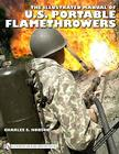 The Illustrated Manual of U.S. Portable Flamethrowers (Schiffer Military History Book) Cover Image