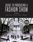 Guide to Producing a Fashion Show: Bundle Book + Studio Access Card [With Access Code] Cover Image