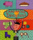 Imaginative Inventions: The Who, What, Where, When, and Why of Roller Skates, Potato Chips, Marbles, and Pie Cover Image