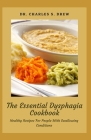 The Essential Dysphagia Cookbook: Healthy Recipes For People With Swallowing Conditions Cover Image