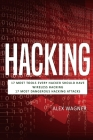 Hacking: 17 Must Tools every Hacker should have, Wireless Hacking & 17 Most Dangerous Hacking Attacks Cover Image