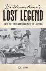 Yellowstone's Lost Legend: