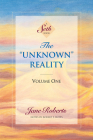 The Unknown Reality, Volume One: A Seth Book Cover Image