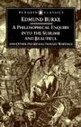 A Philosophical Enquiry into the Sublime and Beautiful: And Other Pre-Revolutionary Writings Cover Image