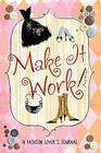 Make It Work!: A Fashion Lover's Journal Cover Image