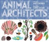 Animal Architects (Amazing Animals) Cover Image