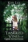 Tangled Vines of Good Intentions Cover Image