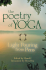 The Poetry of Yoga: Light Pouring from Pens Cover Image