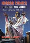 Horror Comics in Black and White: A History and Catalog, 1964-2004 Cover Image