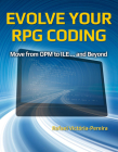Evolve Your RPG Coding: Move from OPM to ILE ... and Beyond Cover Image