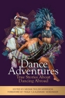 Dance Adventures: True Stories About Dancing Abroad Cover Image