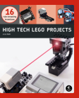 High-Tech LEGO Projects: 16 Rule-Breaking Inventions Cover Image