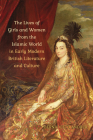 The Lives of Girls and Women from the Islamic World in Early Modern British Literature and Culture Cover Image