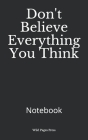 Don't Believe Everything You Think: Notebook Cover Image