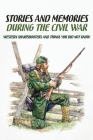 Stories And Memories During The Civil War: Western Sharpshooters And Things You Did Not Know: American Civil War Battles Books Cover Image