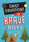 Daily Devotions for Brave Boys Cover Image