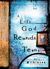 A Life God Rewards for Teens Cover Image