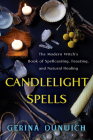 Candlelight Spells: The Modern Witch's Book of Spellcasting, Feasting, and Natural Healing Cover Image