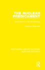 The Nuclear Predicament: Explorations in Soviet Ideology Cover Image