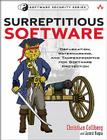 Surreptitious Software: Obfuscation, Watermarking, and Tamperproofing for Software Protection: Obfuscation, Watermarking, and Tamperproofing f (Addison-Wesley Software Security) Cover Image