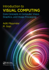 Introduction to Visual Computing: Core Concepts in Computer Vision, Graphics, and Image Processing Cover Image