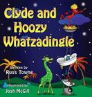 Clyde and Hoozy Whatzadingle Cover Image