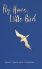 Fly Home, Little Bird Cover Image