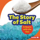 The Story of Salt: It Starts with the Sea (Step by Step) Cover Image