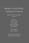 Quakers, Social Work, and Justice Concerns: Quakers and the Disciplines: Volume 7 Cover Image