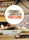 Food Lover's Guide to Portland Cover Image