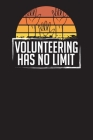Volunteering Has No Limit: Community Service Chart Logbook and Record Diary Cover Image