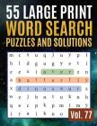 55 Large Print Word Search Puzzles and Solutions: Activity Book for Adults and kids Wordsearch Easy Magic Quiz Books Game for Adults (Find Words for A Cover Image