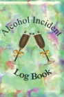 Alcohol Incident Report Log Book for Any Alcohol-related Business Cover Image