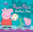 Peppa Pig and the Perfect Day Cover Image