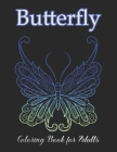 Butterfly Coloring Book for Adults: Butterfly Coloring Book for Adults Relaxation, and Stress Relief Cover Image