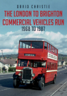 The London to Brighton Commercial Vehicles Run: 1968 to 1987 Cover Image